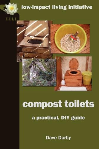 Compost Toilets: A Practical DIY Guide (Paperback)