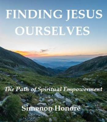 Finding Jesus Ourselves: A Path of Spiritual Empowerment (Paperback)