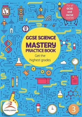 GCSE Science Mastery Practice Book 3: Get the highest grades - Mastery Practice Books 3 (Paperback)