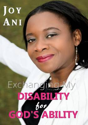 Exchanging My Disability for God's Ability: I Am Free to Be Me (Paperback)