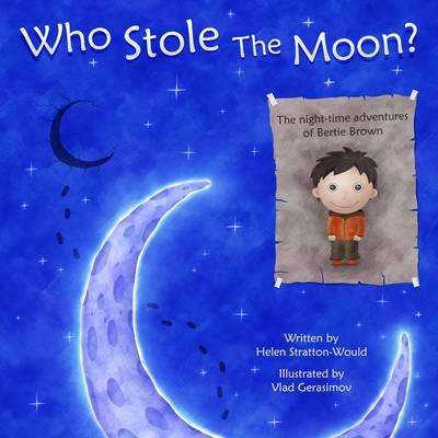 Who Stole the Moon? (Hardback)