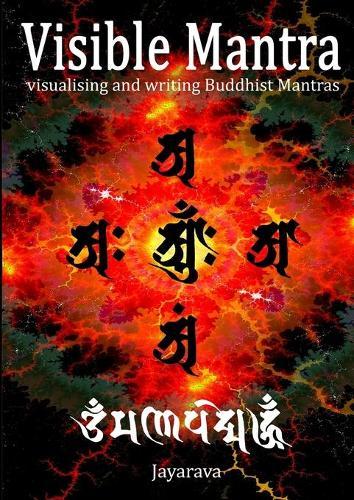Visible Mantra: Visualising & Writing Buddhist Mantras (Paperback)