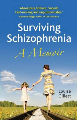 Surviving Schizophrenia: A Memoir (Paperback)
