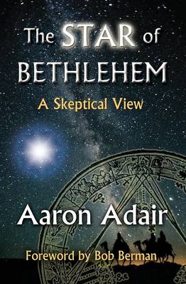 The Star of Bethlehem: A Skeptical View (Paperback)