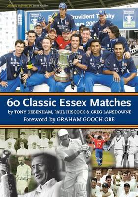 60 Classic Essex Matches (Paperback)
