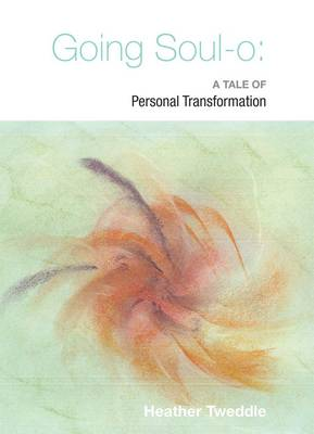 Going Soul-o: A Tale of Personal Transformation (Paperback)