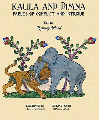 Kalila and Dimna: Kalila & Dimna Fables of Conflict and Intrigue v. 2 (Paperback)