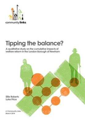 Tipping the Balance: A Qualitative Study on the Cumulative Impacts of Welfare Reform in the London Borough of Newham (Paperback)