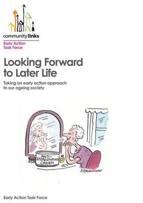 Looking Forward to Later Life: Taking an Early Action Approach to Our Ageing Society (Paperback)