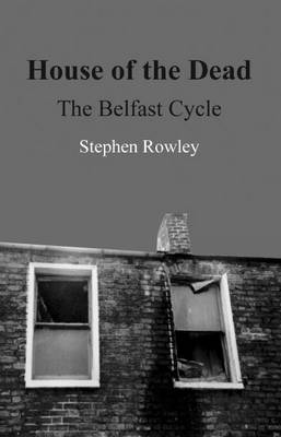 House of the Dead: The Belfast Cycle (Paperback)