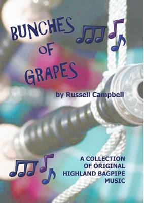 Bunches of Grapes: A Collection of Original Bagpipe Music (Paperback)