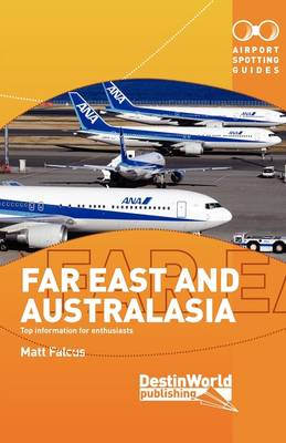Airport Spotting Guides Far East and Australasia (Paperback)