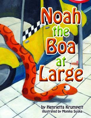 Noah the Boa at Large (Paperback)