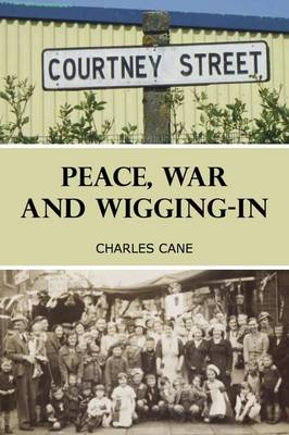 Peace, War and Wigging-in (Paperback)