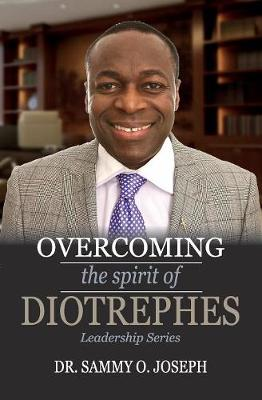 Overcoming the Spirit of Diotrephes - Leadership (Paperback)
