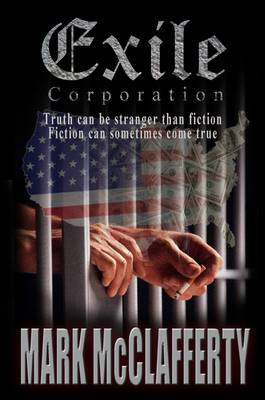 Exile Corporation: Truth Can be Stranger Than Fiction Fiction Can Sometimes Come True (Paperback)