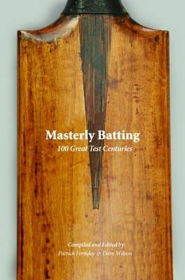 Masterly Batting: 100 Great Test Centuries (Hardback)