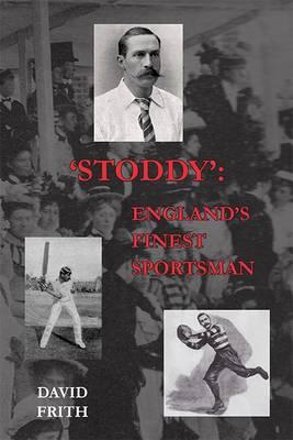 'Stoddy': England's Finest Sportsman (Paperback)