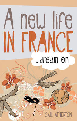 A New Life in France... Dream on (Paperback)