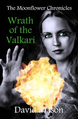Wrath of the Valkari - The Moonflower Chronicles 4 (Paperback)