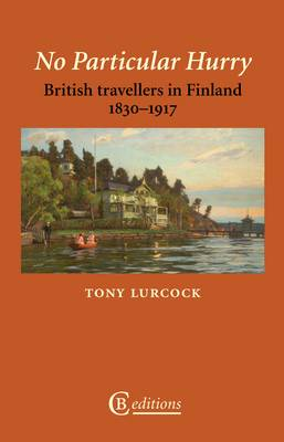 No Particular Hurry: British Travellers in Finland 1830-1917 (Paperback)