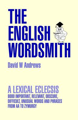 The English Wordsmith: A Lexical Eclecsis (Paperback)