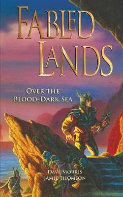 Over the Blood-Dark Sea - Fabled Lands volume 3 (Paperback)