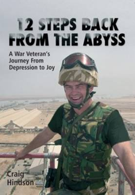 12 Steps Back from the Abyss: A War Veteran's Journey from Depression to Joy (Paperback)
