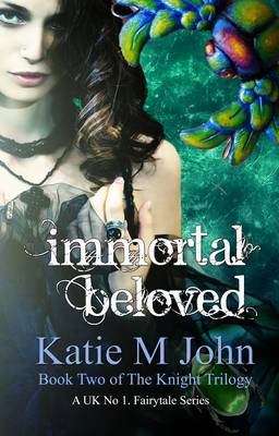 Immortal Beloved - The Knight Trilogy 2 (Paperback)