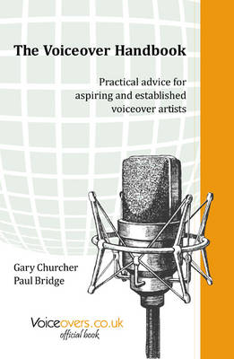 The Voiceover Handbook: Practical Advice for Aspiring and Established Voiceover Artists (Paperback)
