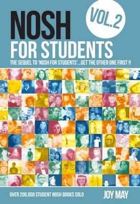 NOSH for Students Volume 2: Volume 2: The Sequel to 'NOSH for Students'...Get the Other One First! - NOSH (Paperback)