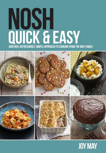 Nosh Quick & Easy: Another, Refreshingly Simple Approach to Cooking from the May Family - Nosh (Paperback)
