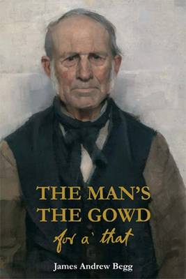 The Man's the Gowd for A' That (Paperback)