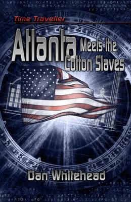 Time Traveller Atlanta Meets the Cotton Slaves - Time Traveller Kids 8 (Paperback)