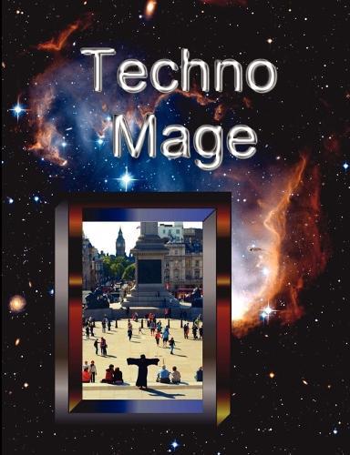 Technomage: A Textbook of Technoshamanism (Paperback)