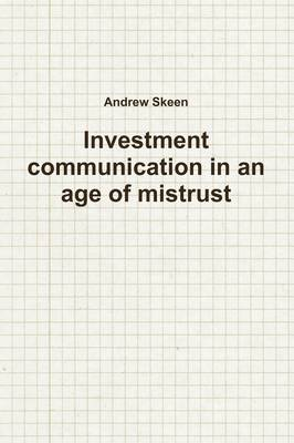 Investment Communication in an Age of Mistrust (Paperback)