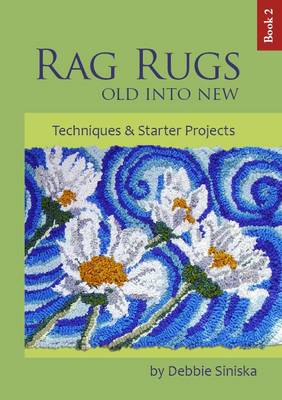 Rag Rugs - Old into New: Bk. 2: Techniques and Starter Projects - Rag Rugs - Old into New 2 (Paperback)