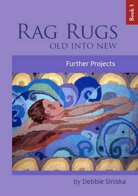 Rag Rugs - Old into New: Bk. 3: Further Projects - Rag Rugs - Old into New 3 (Paperback)