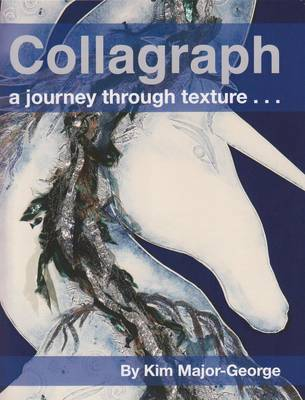 Collagraph, a Journey Through Texture (Paperback)