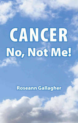 Cancer, No Not Me! (Paperback)