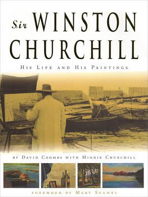 Sir Winston Churchill: His Life and His Paintings (Hardback)