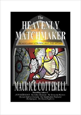 The Heavenly Matchmaker: the secret science of the heart, mind, body and soul (Hardback)