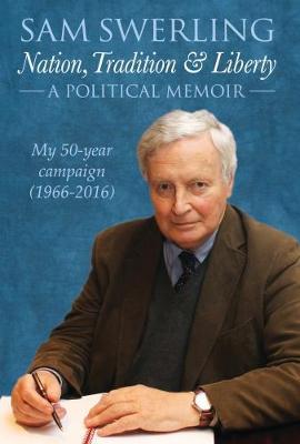 Nation, Tradition & Liberty: Sam Swerling - A Political Memoir (Hardback)