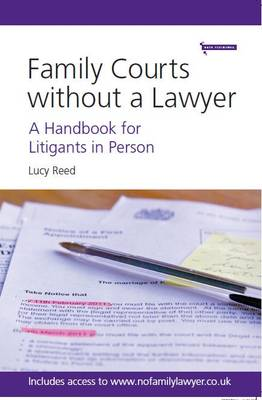 Family Courts without a Lawyer: A Handbook for Litigants in Person (Paperback)