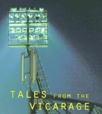 Tales from the Vicarage: Volume 3: The Interviews (Paperback)
