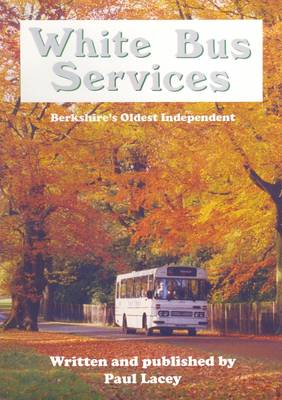 White Bus Services: Berkshire's Oldest Independent (Paperback)