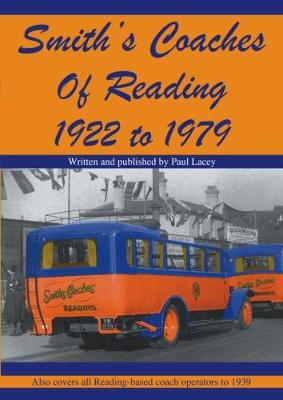 Smith's Coaches of Reading 1922-1979 (Paperback)
