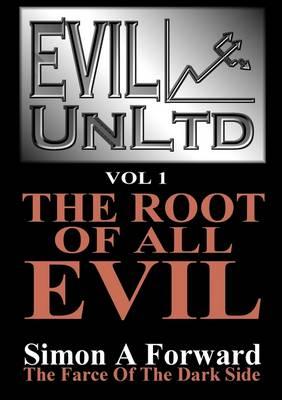 Evil Unltd: v. 1: The Root of All Evil (Paperback)