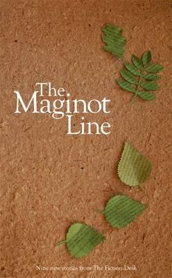 The Maginot Line: A Fiction Desk Anthology - Fiction Desk Anthology (Paperback)