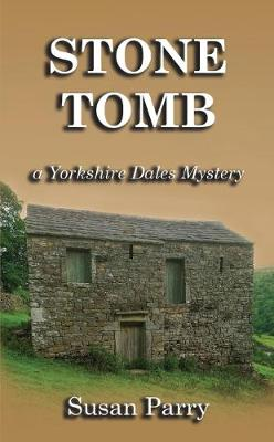 Stone Tomb - Yorkshire Dales Mystery 9 (Paperback)